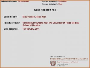Radiological Category OB Ultrasound Principal Modality 1 Ultrasound