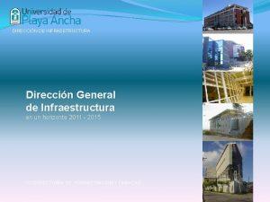DIRECCIN DE INFRAESTRUCTURA Direccin General de Infraestructura en