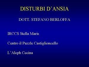 DISTURBI DANSIA DOTT STEFANO BERLOFFA IRCCS Stella Maris