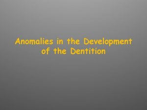 Anomalies in the Development of the Dentition Natal