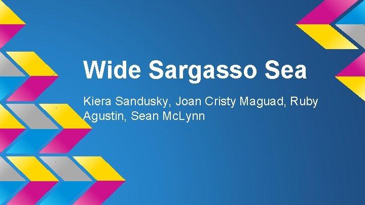 Wide Sargasso Sea Kiera Sandusky Joan Cristy Maguad