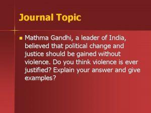 Journal Topic n Mathma Gandhi a leader of