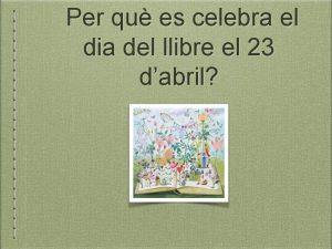Per qu es celebra el dia del llibre