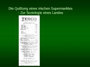 Die Quittung eines irischen Supermarktes Zur Soziologie eines