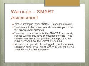 Warmup SMART Assessment Please first log in to
