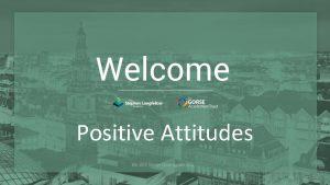 Positive Attitudes Some motivational attitude slogans to get