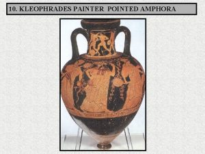 10 KLEOPHRADES PAINTER POINTED AMPHORA Date 500 490