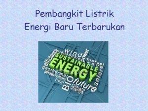 Pembangkit Listrik Energi Baru Terbarukan Pembangkit Energi Listrik