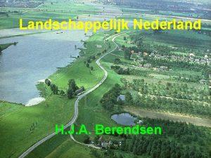 Landschappelijk Nederland H J A Berendsen Fysische geografie