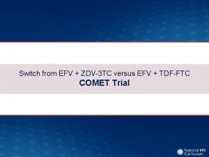 Switch from EFV ZDV3 TC versus EFV TDFFTC
