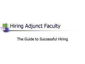 Hiring Adjunct Faculty The Guide to Successful Hiring