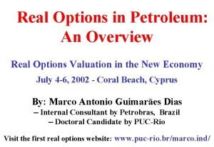 Real Options in Petroleum An Overview Real Options