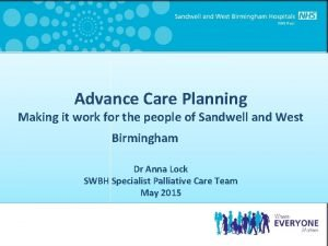 Advance Care Planning Making it work for the