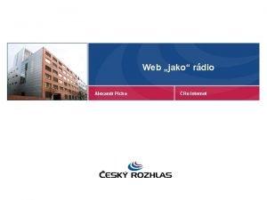 Web jako rdio Alexandr Pcha Ro Internet Web