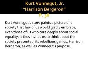 Kurt Vonnegut Jr Harrison Bergeron P 38 Kurt