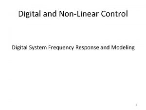 Digital and NonLinear Control Digital System Frequency Response