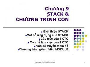 Chng 9 STACK CHNG TRNH CON Gii thiu