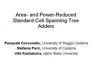 Area and PowerReduced StandardCell Spanning Tree Adders Pasquale