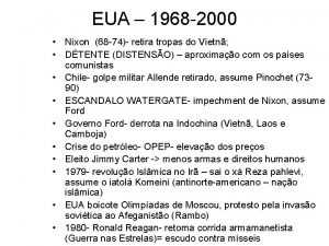EUA 1968 2000 Nixon 68 74 retira tropas