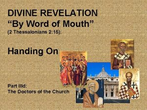 DIVINE REVELATION By Word of Mouth 2 Thessalonians