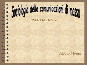 Prof Gily Reda Caputo Monia Indice 4 Introduzione