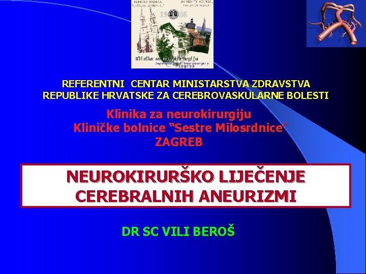 REFERENTNI CENTAR MINISTARSTVA ZDRAVSTVA REPUBLIKE HRVATSKE ZA CEREBROVASKULARNE