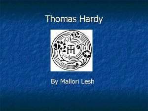 Thomas Hardy By Mallori Lesh Overview n n