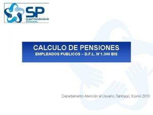 CALCULO DE PENSIONES EMPLEADOS PUBLICOS D F L
