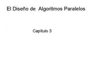 El Diseo de Algoritmos Paralelos Captulo 3 El