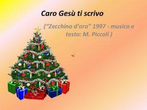 Caro Ges ti scrivo Zecchino doro 1997 musica