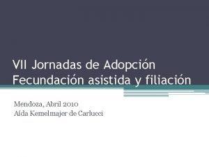 VII Jornadas de Adopcin Fecundacin asistida y filiacin