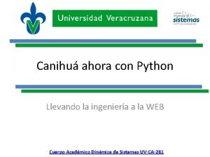 Canihu ahora con Python Llevando la ingeniera a