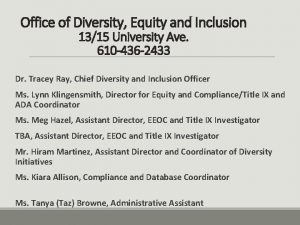Office of Diversity Equity and Inclusion 1315 University