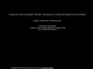 Osteochondral Autograft Transfer Technique for Glenoid Osteochondral Defect