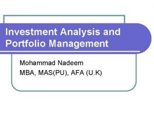 Investment Analysis and Portfolio Management Mohammad Nadeem MBA