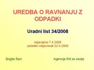 UREDBA O RAVNANJU Z ODPADKI Uradni list 342008