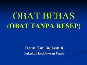 OBAT BEBAS OBAT TANPA RESEP Danti Nur Indiastuti