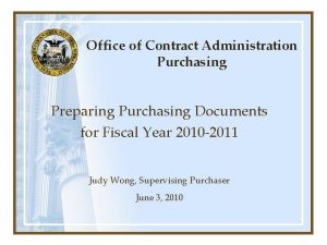 Office of Contract Administration Purchasing Preparing Purchasing Documents