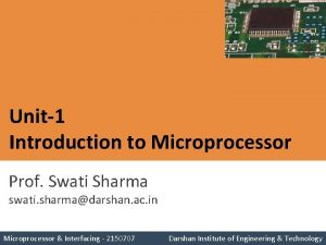 Unit1 Introduction to Microprocessor Prof Swati Sharma swati