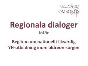 Regionala dialoger infr Begran om nationellt likvrdig YHutbildning