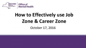 How to Effectively use Job Zone Career Zone