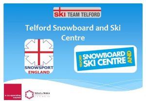 Telford Snowboard and Ski Centre Telford Snowboard Ski