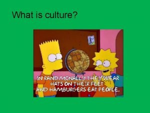 What is culture Definition of Culture Culture all