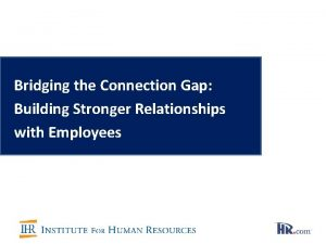 Bridging the Connection Gap Building Stronger Relationships with
