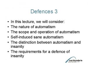 Defences 3 In this lecture we will consider