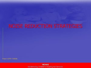 NOISE REDUCTION STRATEGIES Wave 4 SFR 170504 MCHAS