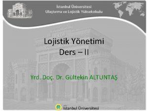 stanbul niversitesi Ulatrma ve Lojistik Yksekokulu Lojistik Ynetimi