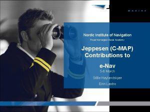 Nordic Institute of Navigation Royal Norwegian Naval Academy