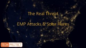 The Real Threat EMP Attacks Solar Flares What