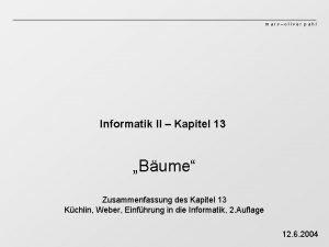 marcoliver pahl Informatik II Kapitel 13 Bume Zusammenfassung